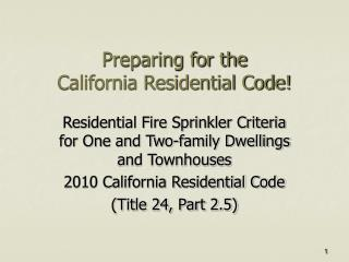 Preparing for the  California Residential Code!