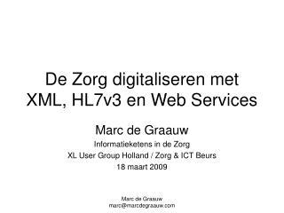 De Zorg digitaliseren met  XML, HL7v3 en Web Services