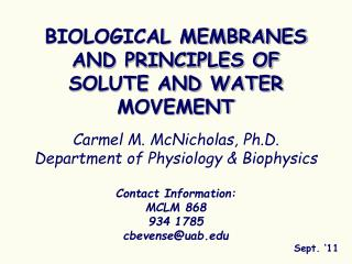 BIOLOGICAL MEMBRANES AND PRINCIPLES OF SOLUTE AND WATER MOVEMENT