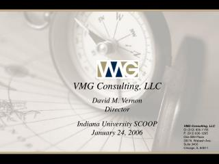 VMG Consulting, LLC David M. Vernon Director Indiana University SCOOP January 24, 2006