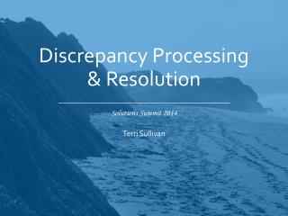 Discrepancy Processing &  Resolution