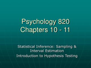 Psychology 820 Chapters 10 - 11