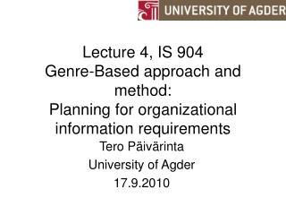 Tero Päivärinta University of Agder 17.9.2010