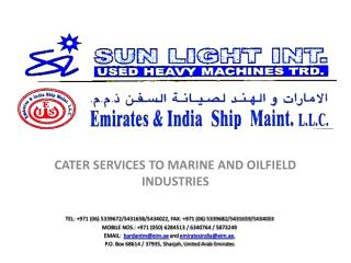 CATER SERVICES TO MARINE AND OILFIELD INDUSTRIES