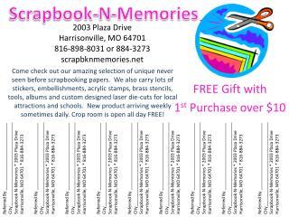 2003 Plaza Drive Harrisonville, MO 64701 816-898-8031 or 884-3273 scrapbknmemories