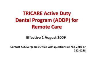 TRICARE Active Duty  Dental Program (ADDP) for  Remote Care