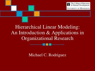Hierarchical Linear Modeling:   An Introduction  Applications in Organizational Research