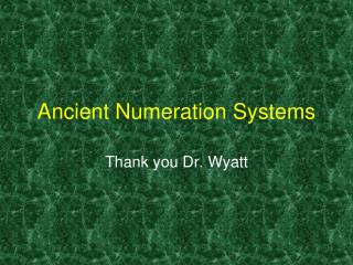 Ancient Numeration Systems