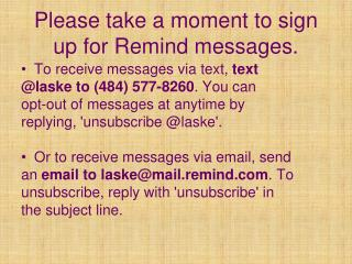 Please take a moment to sign up for Remind messages.