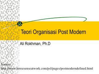 Teori Organisasi Post Modern
