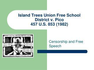 Island Trees Union Free School District v. Pico 457 U.S. 853 (1982)
