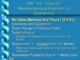 MIE 754 - Class #7  Manufacturing & Engineering Economics