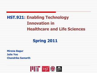 HST.921 : Enabling Technology                       Innovation in