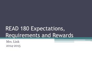 READ 180 Expectations, Requirements and Rewards
