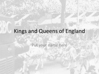 Kings and Queens of England