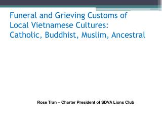 Funeral and Grieving Customs of  Local Vietnamese Cultures: Catholic, Buddhist, Muslim, Ancestral