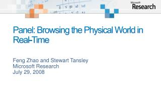 Panel: Browsing the Physical World in Real-Time