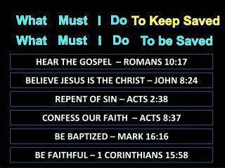 HEAR THE GOSPEL  – ROMANS 10:17