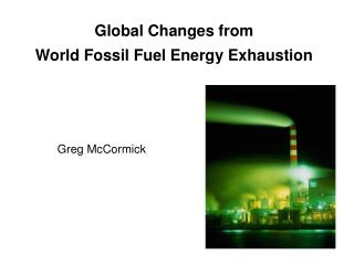 Global Changes from  World Fossil Fuel Energy Exhaustion