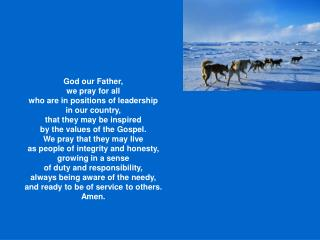 God our Father, we pray for all who are in positions of leadership in our country,