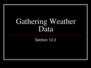 Gathering Weather Data