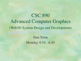 CSC 890 Advanced Computer Graphics  (Web3D System Design and Development)