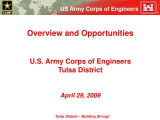 Overview and Opportunities U.S. Army Corps of Engineers Tulsa District April 29, 2009