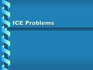 ICE Problems