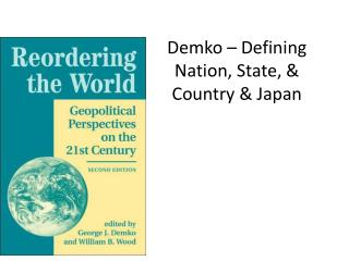 Demko – Defining Nation, State, & Country & Japan