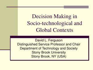 Decision Making in Socio-technological and  Global Contexts