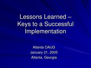 Lessons Learned –  Keys to a Successful Implementation