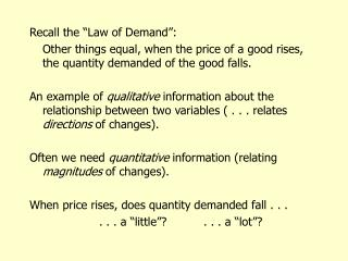 "Recall the ""Law of Demand"":"