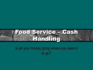 Food Service – Cash Handling