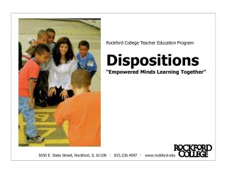 "Rockford College Teacher Education Program Dispositions ""Empowered Minds Learning Together"""