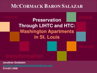 MCCORMACK BARON SALAZAR   Preservation  Through LIHTC and HTC: Washington Apartments  in St. Louis