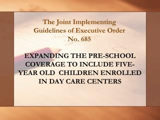 The Joint Implementing Guidelines of Executive Order No. 685