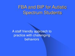 FBA and BIP for Autistic Spectrum Students