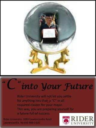 � C � into Your Future
