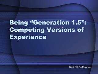 """Being """"Generation 1.5"""": Competing Versions of Experience"""