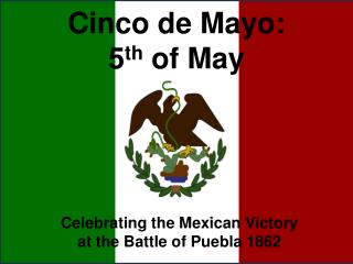 Cinco de Mayo: 5th of May