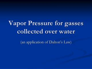 Vapor Pressure for gasses collected over water