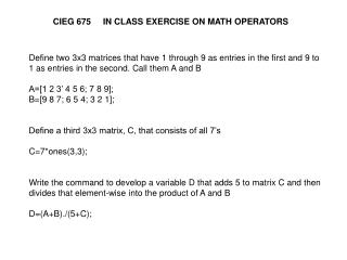 CIEG 675     IN CLASS EXERCISE ON MATH OPERATORS