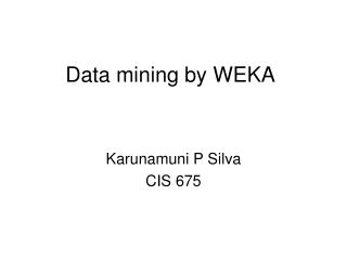 Data mining by WEKA