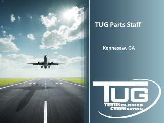 TUG Parts Staff