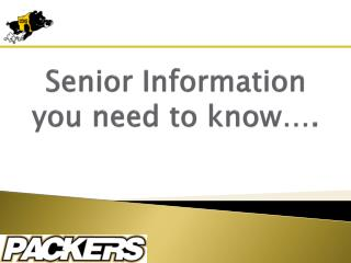 Senior Information you need to know….