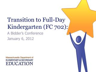 Transition to Full-Day Kindergarten (FC 702):