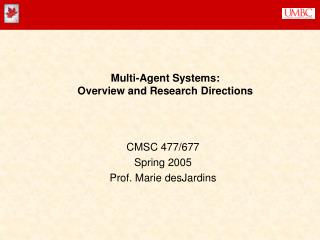 Multi-Agent Systems: Overview and Research Directions