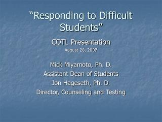 """Responding to Difficult Students"""