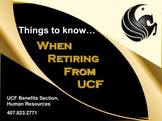 When              Retiring                 From                        UCF