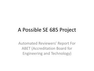 A Possible SE 685 Project